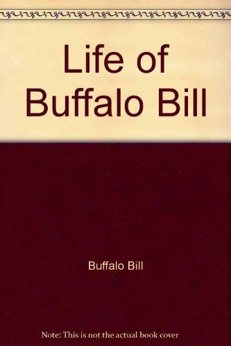 Life of Buffalo Bill (0788166506) by Buffalo Bill