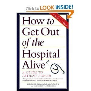 9780788166617: How to Get Out of the Hospital Alive: A Guide to Patient Power