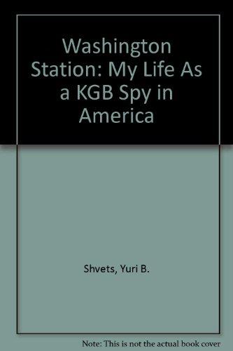 9780788166785: Washington Station: My Life As a KGB Spy in America