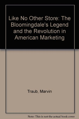 9780788166914: Like No Other Store: The Bloomingdale's Legend and the Revolution in American Marketing
