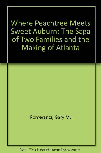 9780788167089: Where Peachtree Meets Sweet Auburn: The Saga of Two Families and the Making of Atlanta