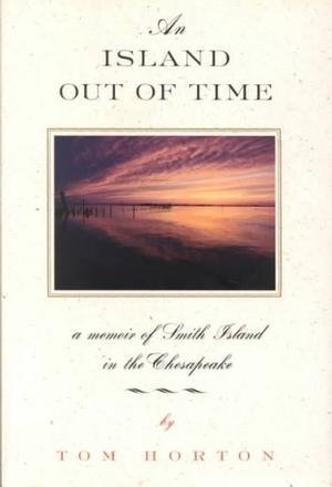 9780788167591: An Island Out of Time : A Memoir of Smith Island in the Chesapeake
