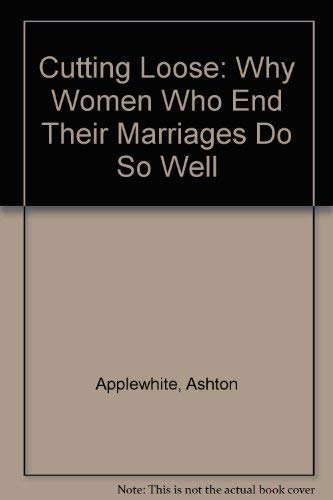 9780788167690: Cutting Loose: Why Women Who End Their Marriages Do So Well