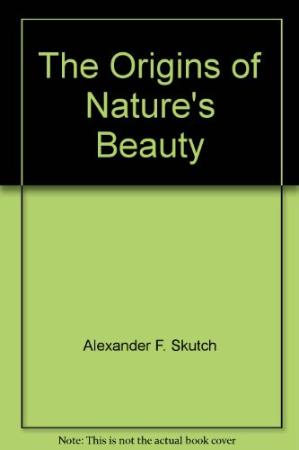 9780788167973: The Origins of Nature's Beauty