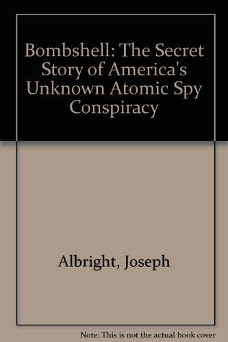 9780788168062: Bombshell: The Secret Story of America's Unknown Atomic Spy Conspiracy