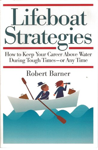 9780788168192: Lifeboat Strategies: How to Keep Your Career Above Water During Tough Times -- Or Any Time