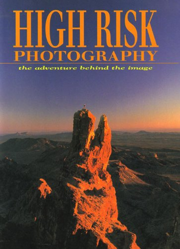 9780788168338: High Risk Photography: The Adventure Behind the Image
