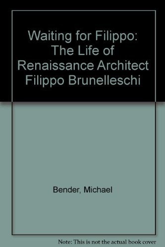 9780788168499: Waiting for Filippo: The Life of Renaissance Architect Filippo Brunelleschi