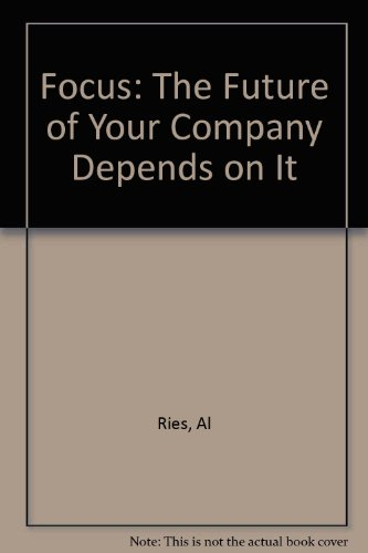 9780788168574: Focus: The Future of Your Company Depends on It