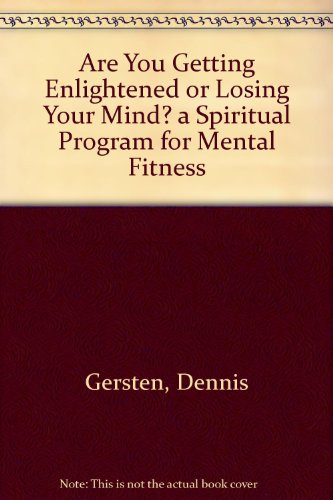 9780788168680: Are You Getting Enlightened or Losing Your Mind? a Spiritual Program for Mental Fitness