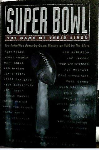 9780788169083: Super Bowl: The Game of Their Lives-The Definitive Game-By-Game History As Told by the Stars