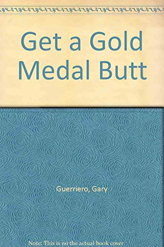 9780788169236: Get a Gold Medal Butt