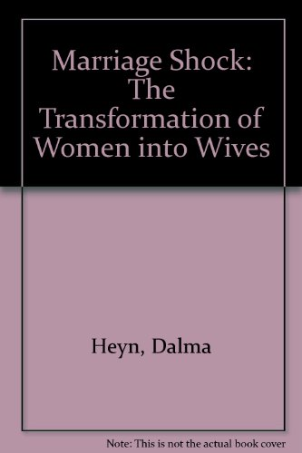 9780788169250: Marriage Shock: The Transformation of Women into Wives