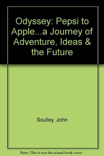 9780788169496: Odyssey: Pepsi to Apple...a Journey of Adventure, Ideas & the Future