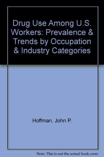 Drug Use Among U.S. Workers: Prevalence &: John P. Hoffman