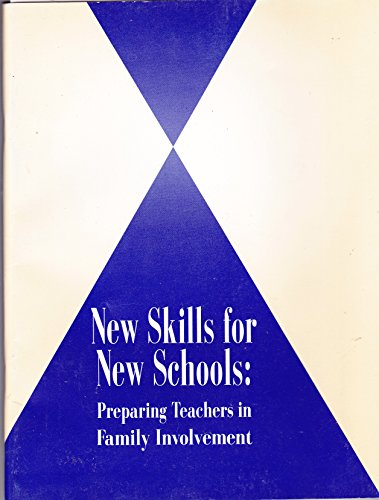 New Skills For New Schools: Preparing Teachers In Family Involvement: Angela M. Shartrand, Heather ...