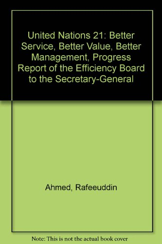 United Nations 21: Better Service, Better Value,: Rafeeuddin Ahmed, Jamsheed