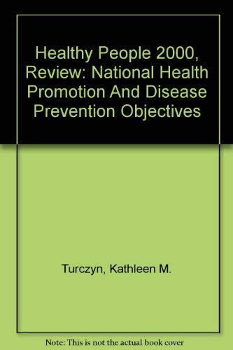 Healthy People 2000, Review: National Health Promotion And Disease Prevention Objectives: Kathleen ...