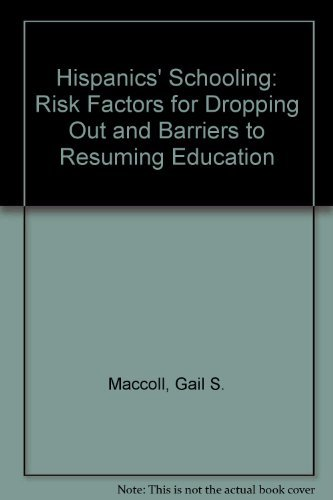 9780788175671: Hispanics' Schooling: Risk Factors for Dropping Out and Barriers to Resuming Education