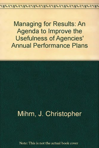 Managing for Results: An Agenda to Improve the Usefulness of Agencies' Annual Performance ...