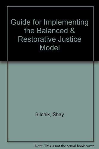 9780788176869: Guide for Implementing the Balanced & Restorative Justice Model