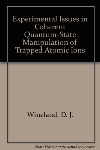 9780788178245: Experimental Issues in Coherent Quantum-State Manipulation of Trapped Atomic Ions