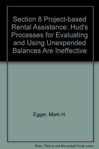 9780788179679: Section 8 Project-based Rental Assistance: Hud's Processes for Evaluating and Using Unexpended Balances Are Ineffective