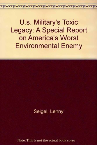 9780788182006: U.s. Military's Toxic Legacy: A Special Report on America's Worst Environmental Enemy