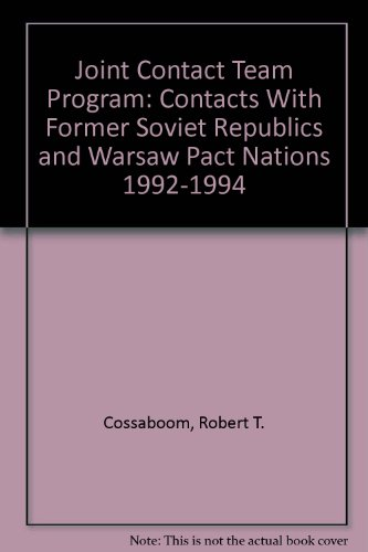 9780788182822: Joint Contact Team Program: Contacts With Former Soviet Republics and Warsaw Pact Nations 1992-1994