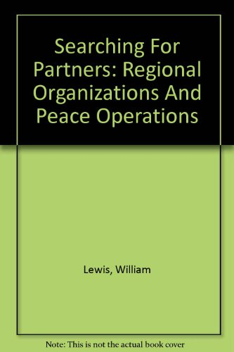 Searching For Partners: Regional Organizations And Peace: William Lewis, Edward