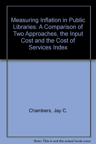 Measuring Inflation in Public Libraries: A Comparison: Jay C. Chambers;