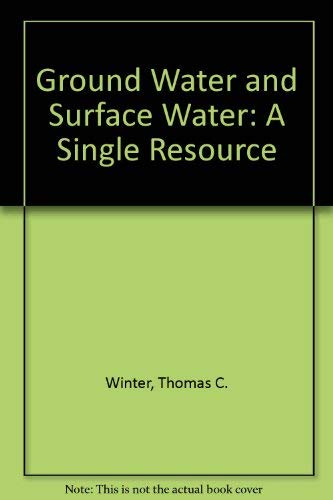 9780788184079: Ground Water and Surface Water: A Single Resource