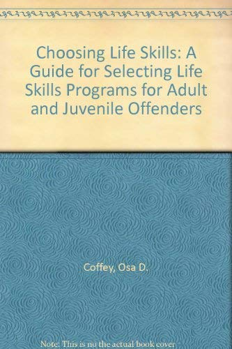 9780788184819: Choosing Life Skills: A Guide for Selecting Life Skills Programs for Adult and Juvenile Offenders