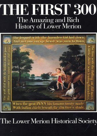 9780788185007: The First 300: The Amazing and Rich History of Lower Merion