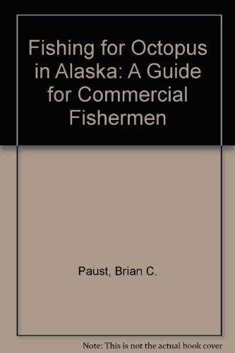 9780788185489: Fishing for Octopus in Alaska: A Guide for Commercial Fishermen