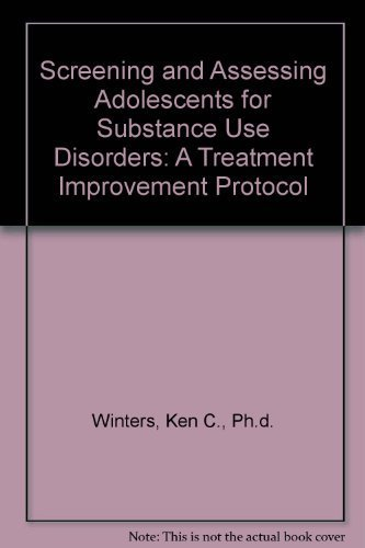 9780788185861: Screening and Assessing Adolescents for Substance Use Disorders: A Treatment Improvement Protocol