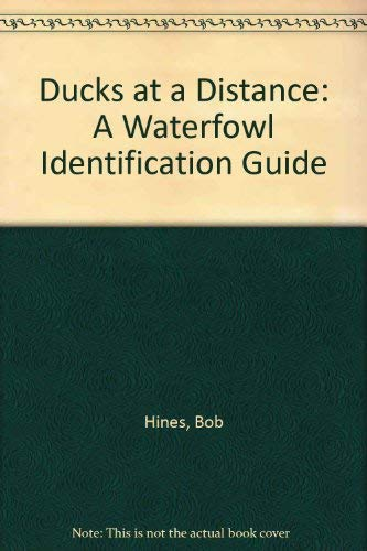 Ducks At A Distance : A Waterfowl Identification Guide: Bob Hines
