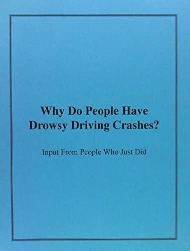 Why Do People Have Drowsy Driving Crashes: Jane C. Stutts,