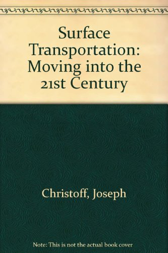 Surface Transportation: Moving into the 21st Century: Joseph Christoff