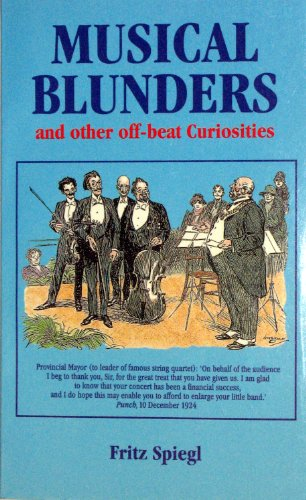 Musical Blunders and Other Off-Beat Curiosities (0788190016) by Fritz Spiegl