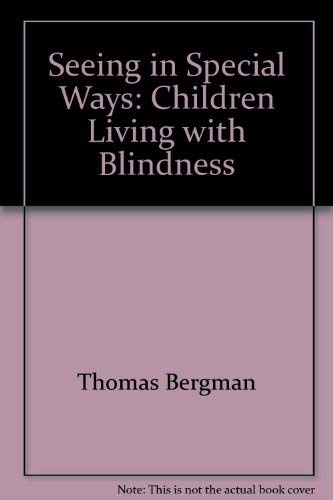 Seeing in Special Ways: Children Living with Blindness (0788190628) by Thomas Bergman
