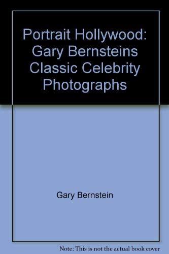 9780788190742: Portrait Hollywood: Gary Bernstein's Classic Celebrity Photographs