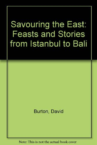 9780788191053: Savouring the East: Feasts and Stories from Istanbul to Bali