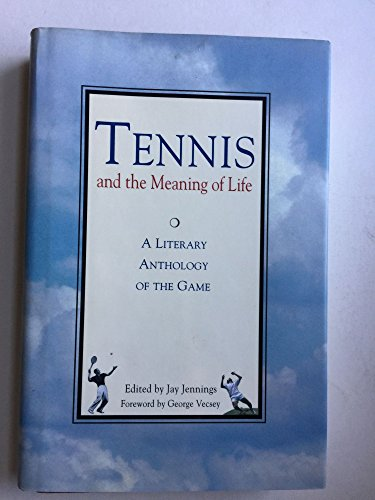 9780788191176: Tennis and the Meaning of Life: A Literary Anthology of the Game