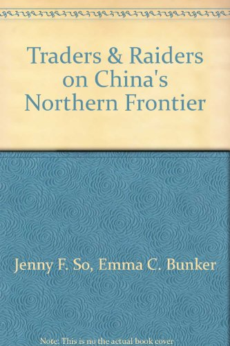 9780788191282: Traders & Raiders on China's Northern Frontier