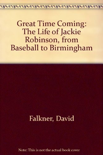 9780788191718: Great Time Coming: The Life of Jackie Robinson, from Baseball to Birmingham