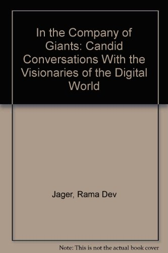 9780788191756: In the Company of Giants: Candid Conversations With the Visionaries of the Digital World