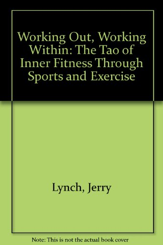 9780788192050: Working Out, Working Within: The Tao of Inner Fitness Through Sports and Exercise