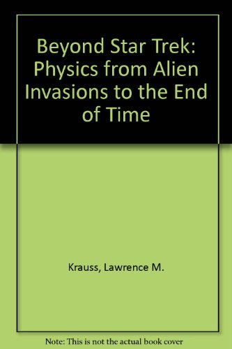 9780788192067: Beyond Star Trek: Physics from Alien Invasions to the End of Time