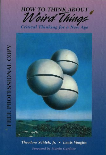 9780788192173: How to Think About Weird Things: Critical Thinking for a New Age